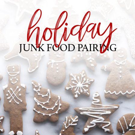 Holiday Junk Food Pairing